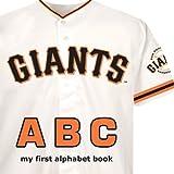 San Francisco Giants ABC (ABC My First Team Alphabet: Baseball)