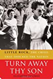 Turn Away Thy Son, Elizabeth Jacoway, 0743297199