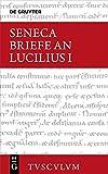 Lucius Annaeus Seneca: Epistulae morales ad Lucilium / Briefe an Lucilius. Band I (Sammlung Tusculum)
