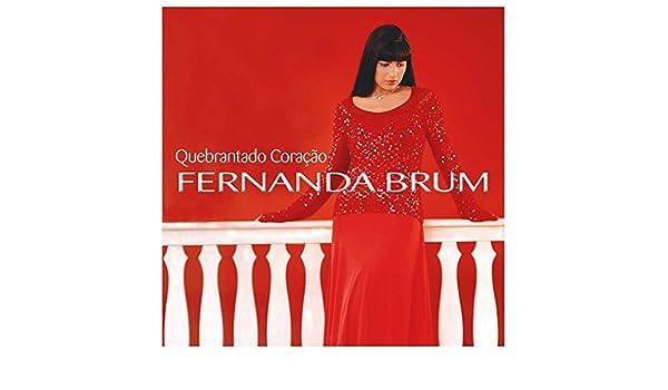 Fernanda Brum Cd Fernanda Brum Quebrantado Coracao Amazon