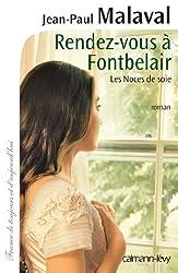 Rendez-vous à Fontbelair (Les Noces de soie, tome 3) (Cal-Lévy-France de toujours et d'aujourd'hui)