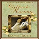 Cliffside Mystery, Princess Ballerina Book 2: Princesses Of Chadwick Castle (Volume 2)