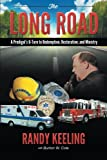 The Long Road, Randy Keeling and Burton W. Cole, 1462734340