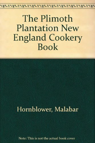 The Plimoth Plantation New England Cookery Book by Harvard Common Press