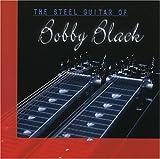 The Steel Guitar of Bobby Black by Bobby Black (2001-08-24)
