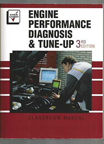 Engine Performance Diagnosis & Tune-Up 3rd Edition Classroom Manual