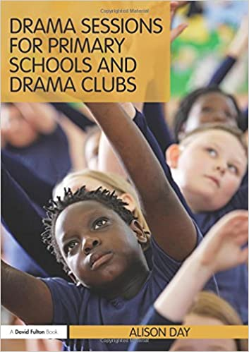 Book Drama Sessions for Primary Schools and Drama Clubs (David Fulton Book)