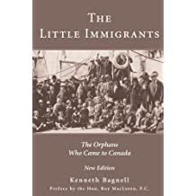 The Little Immigrants: The Orphans Who Came to Canada