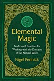 Elemental Magic: Traditional Practices for