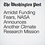 Amidst Funding Fears, NASA Announces Another Climate Research Mission | Chelsea Harvey