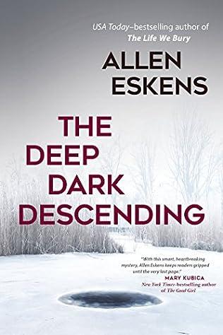 The Deep Dark Descending (2017) -  Allen Eskens