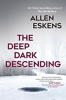 The Deep Dark Descending by [Eskens, Allen]