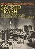 Sacred Trash: The Lost and Found World of the Cairo Geniza (Jewish Encounters) by Adina Hoffman (5-Apr-2011) Hardcover