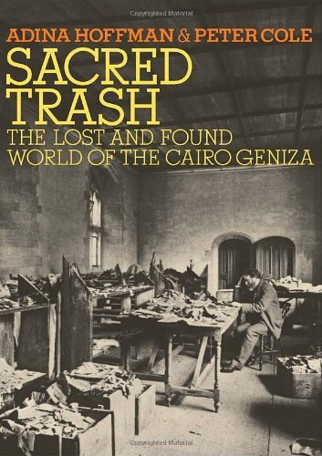 Sacred Trash The Lost and Found World of the Cairo Geniza by Hoffman, Adina, Cole, Peter [Schocken,2011] (Hardcover)
