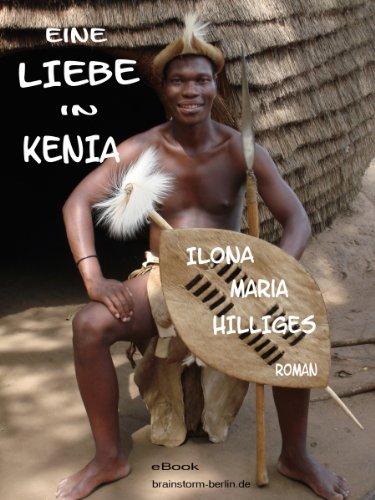 Eine Liebe in Kenia: Auf den Schwingen des Marabu (German Edition)
