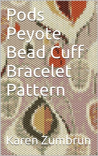 (Pods Peyote Bead Cuff Bracelet Pattern)