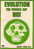 Evolution? the Fossils Say No!, Duane T. Gish, 0890510466