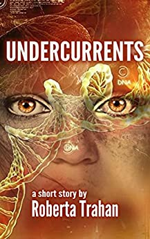 Undercurrents (A Short Story) by [Trahan, Roberta]