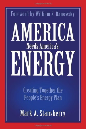 Download America Needs America's Energy: Creating Together the People's Energy Plan pdf