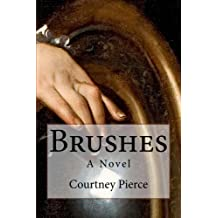 Brushes: A Novel (Stitches Trilogy Book 2)