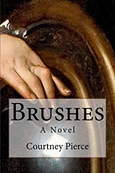 Brushes: A Novel (Stitches Trilogy Book 2) by [Pierce, Courtney]