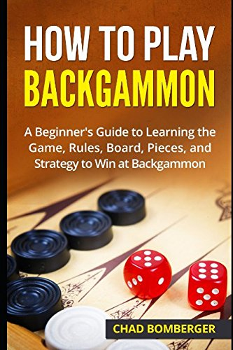 How to Play Backgammon: A Beginner's Guide to Learning the ...