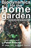 Biodynamics for the Home Garden, Peter Proctor, 0473188333