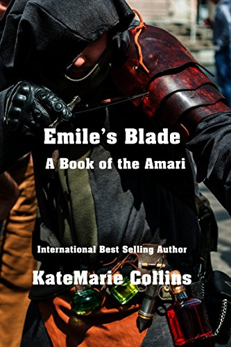 Emile's Blade: A Book of the Amari by [Collins, KateMarie]