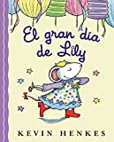 El gran día de Lily: Lily's Big Day (Spanish edition)