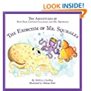 The Adventures of Sexy Sam, Captain Calamari and Mr. Squiggles: The Exorcism of Mr. Squiggles