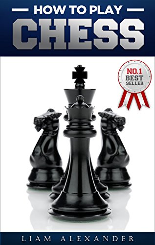 Chess for beginners how to play chess the ultimate guide for the chess for beginners how to play chess the ultimate guide for the beginner chess player learn the rules of the game master proven tactics and winning fandeluxe Images