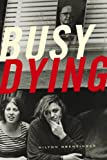 Busy Dying, Hilton Obenzinger, 0925904732