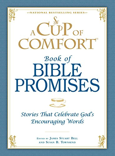 A Cup of Comfort Book of Bible Promises: Stories that celebrate God's encouraging words (Susan Cup)