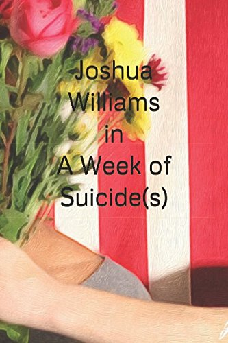Joshua Williams in A Week of Suicide(s) by Independently published
