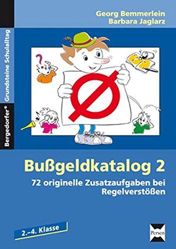 Bußgeldkatalog 2 Kl. 2-4: 72 originelle Zusatzaufgaben bei Regelverstößen Grundschule Band 2 (2. bis 4. Klasse) (Bergedorfer Grundsteine Schulalltag - Grundschule)