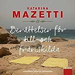 Berättelser för till- och frånskilda   Katarina Mazetti