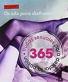 365 trucos sexuales para desatar la pasión (Minilibros / El libro esencial)