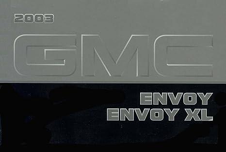 amazon com bishko automotive literature 2003 gmc envoy envoy xl rh amazon com 2005 envoy xl manual 2006 envoy xl owners manual