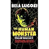 Bela Lugosi: Human Monster