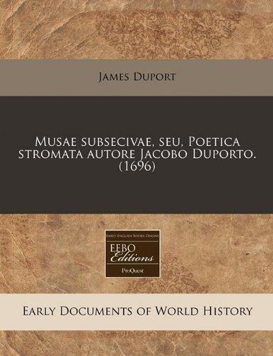 Download Musae subsecivae, seu, Poetica stromata autore Jacobo Duporto. (1696) (Latin Edition) pdf epub