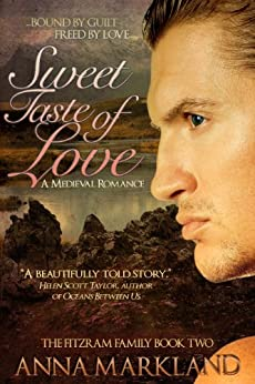 Sweet Taste of Love (The FitzRam Family Medieval Romance Series Book 2) by [Markland, Anna]