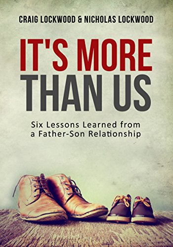 It's More Than Us: Six Lessons Learned from a Father-Son Relationship