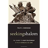 Seeking Shalom: The Journey to Right Relationship between Catholics and Jews