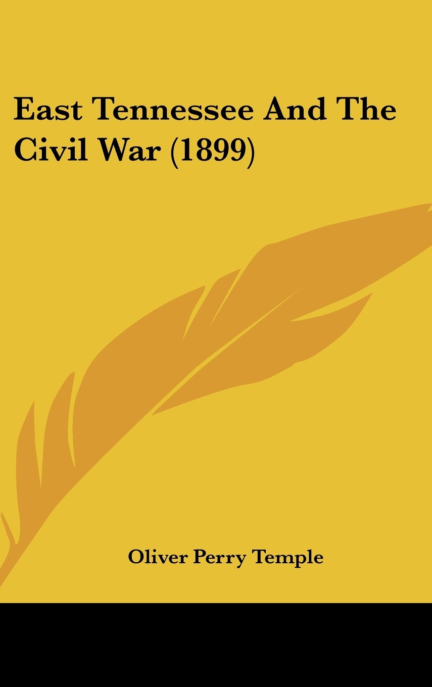 East Tennessee And The Civil War (1899) pdf