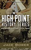 The High Point History Series: American History: 1754 - 1945 (Volume 1)