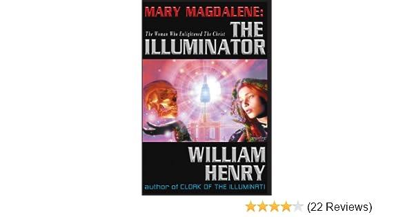Mary magdalene the illuminator kindle edition by william henry mary magdalene the illuminator kindle edition by william henry religion spirituality kindle ebooks amazon fandeluxe Choice Image