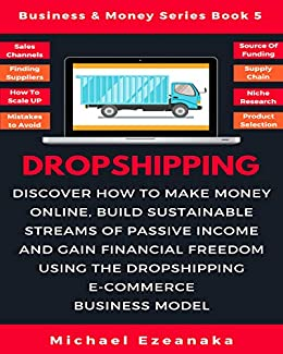 Amazon Com Dropshipping Discover How To Make Money Online Build