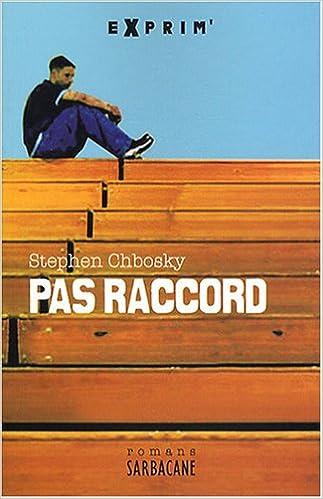 """Résultat de recherche d'images pour """"pas raccord stephen chbosky"""""""