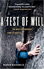 A Test of Will: One Man's Extraordinary Story of Survival