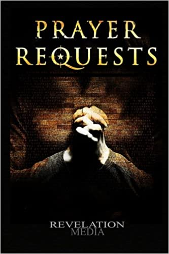 Prayer Requests: A Book to Record and Pray Through Your Prayer